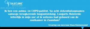 astma- en COPD-patiënt, medicatiegebruik als antibiotica, prednison en allerlei puffers (ontstekingsremmers en luchtwegverwijding)